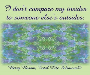 I Don't Compare My Insides to Someone Else's Outsides